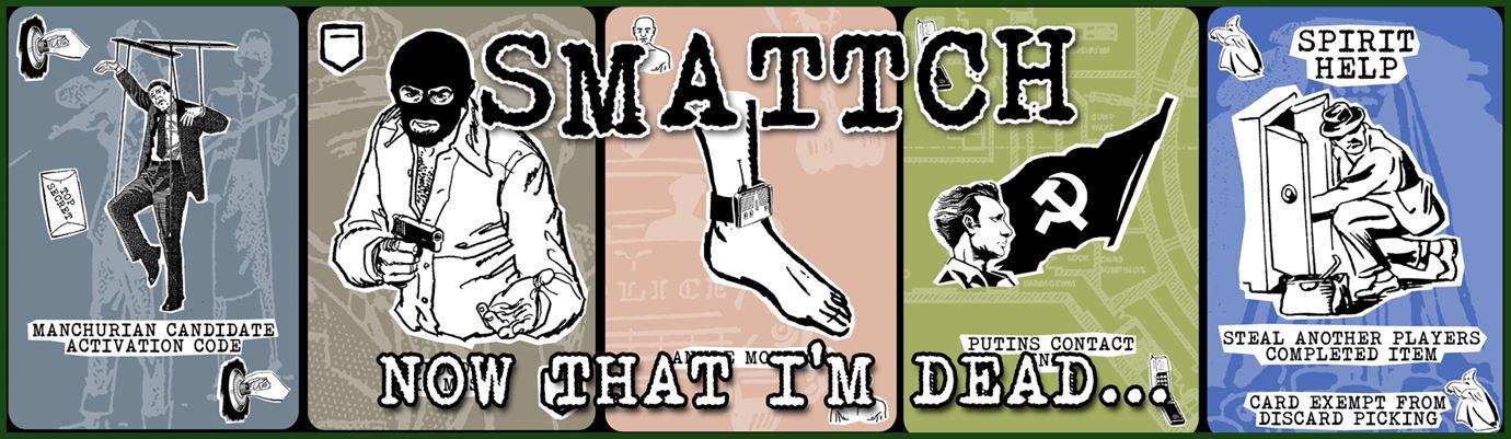 S.M.A.T.T.C.H. Now That I'm Dead